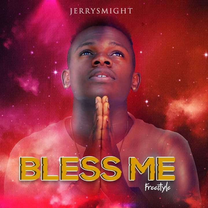 """Jerrysmight - """" Bless Me"""" Freestyle"""