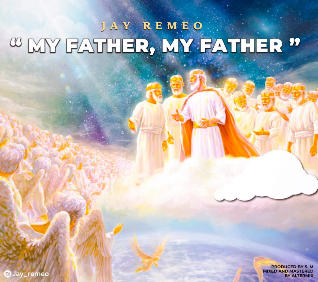"""Jay Remeo - """" My Father My Father """""""
