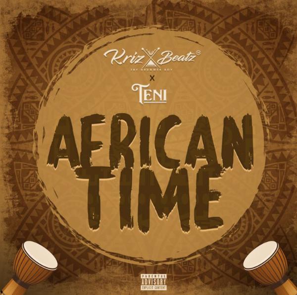 "Krizbeatz - "" African Time "" Ft. Teni"