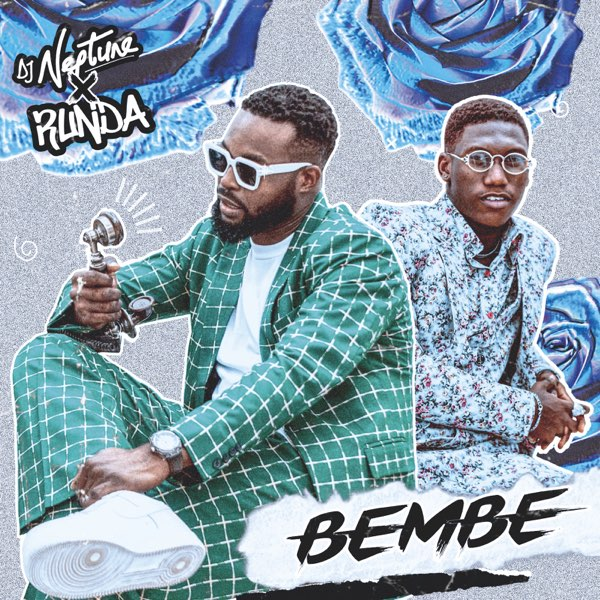DJ Neptune – Bembe Ft. Runda(Mp3)