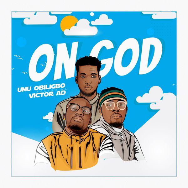 Umu Obiligbo - On God Ft. Victor AD (Mp3)