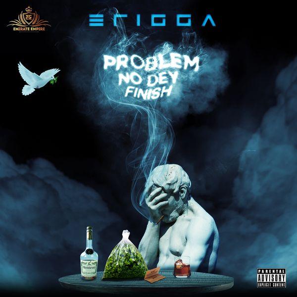 Erigga - Problem Nor Dey Finish (Mp3)