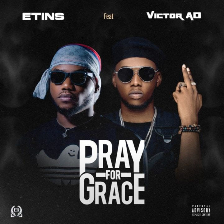 Etins - Pray For Grace Ft. Victor AD & Fiokee (Mp3)