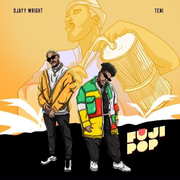 Ojayy Wright - Fuji Pop Ft. Teni (Mp3)