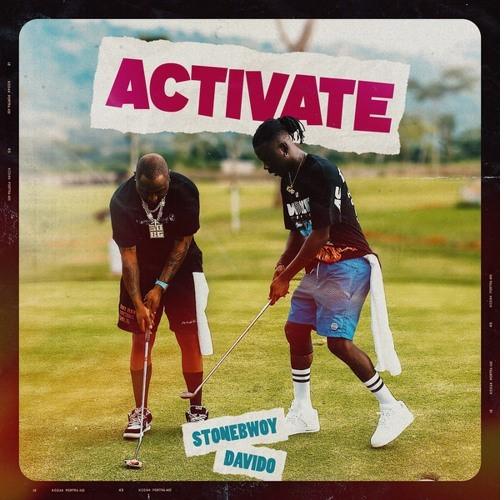 Stonebwoy - Activate Ft. Davido (Mp3)