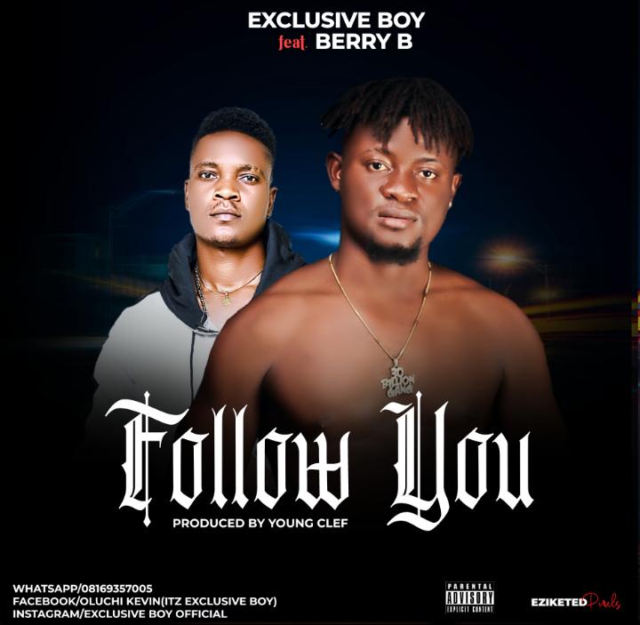 Exclusive Boy - Follow You ft Berry B