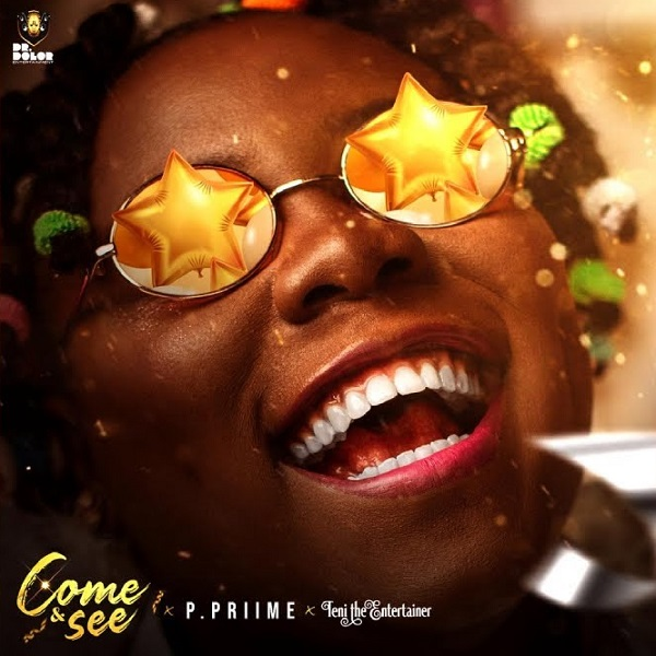 """P. Prime - """" Come And See """" ft Teni"""