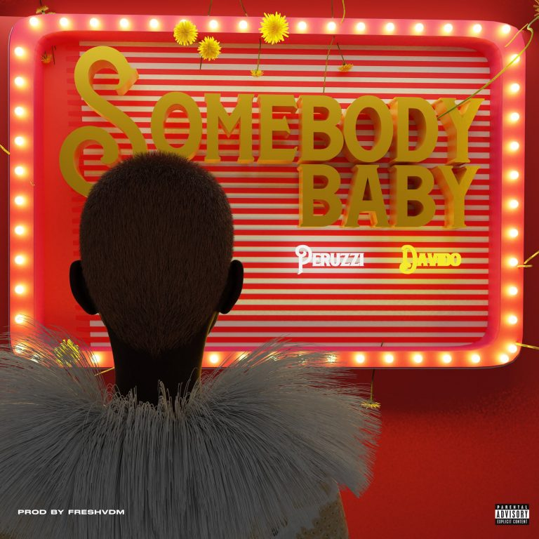 Peruzzi - Somebody Baby ft Davido