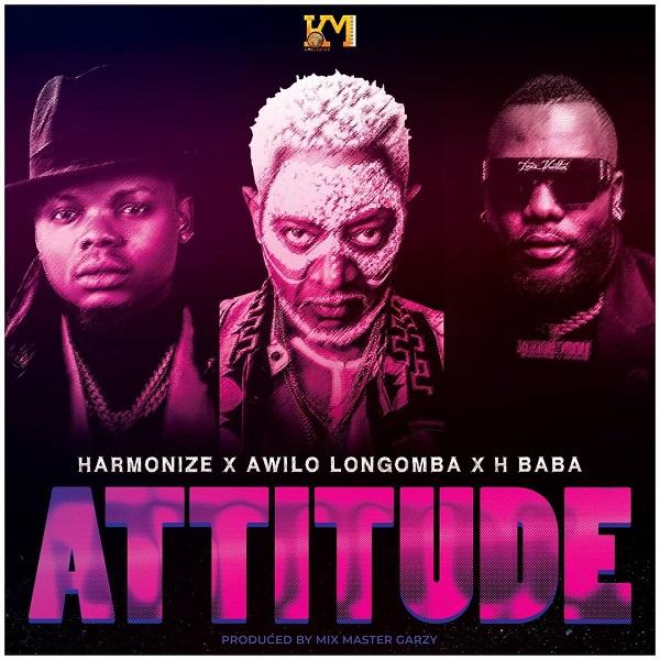 Harmonize - Attitude ft Awilo Longomba, H Baba
