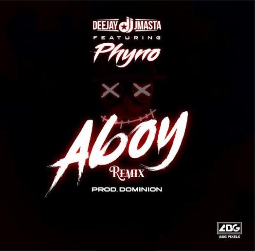 Deejay J Masta – Aboy (Remix) ft Phyno