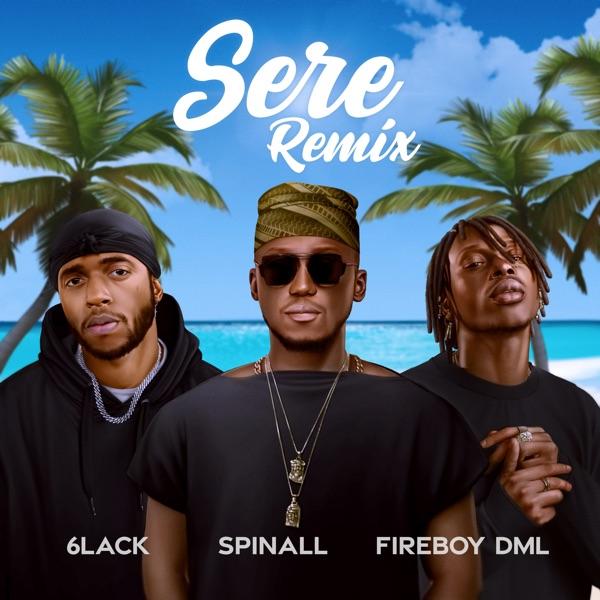 DJ Spinall - Sere (Remix) ft Fireboy DML, 6lack