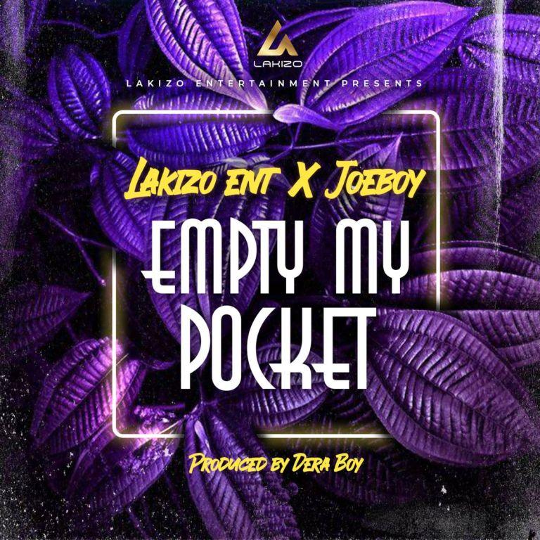 Lakizo Ent  - Empty My Pocket ft Joeboy