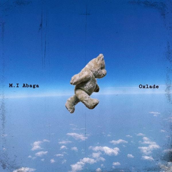 M I Abaga - All My Life ft Oxlade