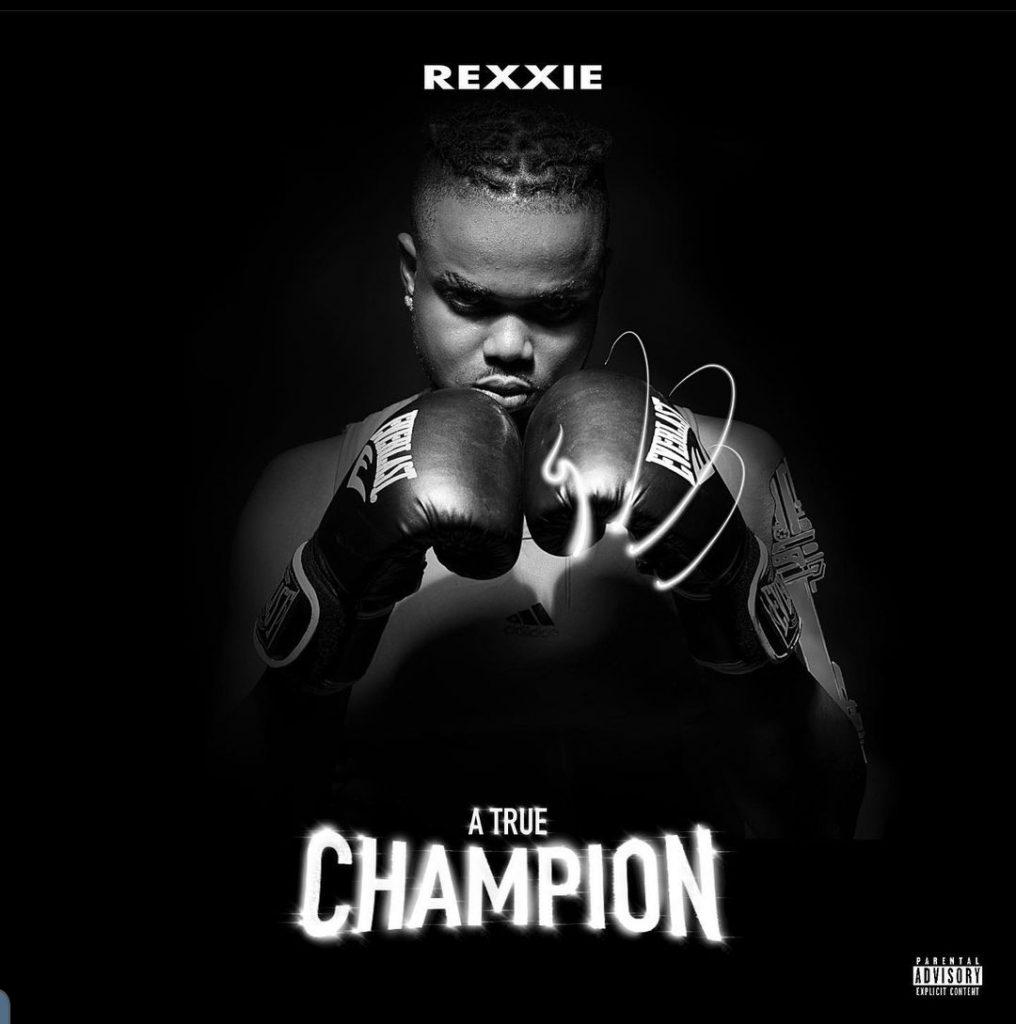 Rexxie - A True Champion (ALBUM)