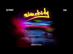 Dj Towii - Somebody ft Teni (MP3)
