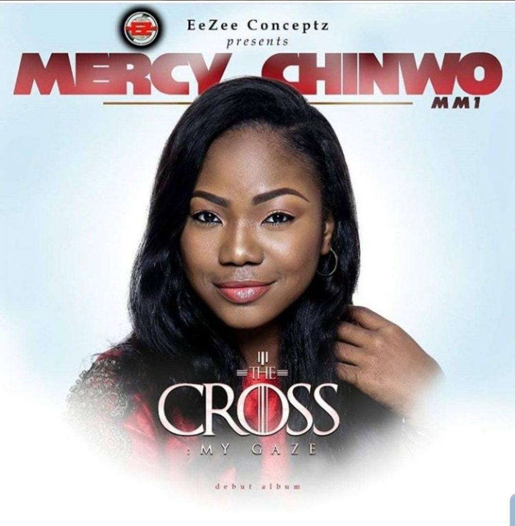 Mercy Chinwo - The Cross My Gaze (Album)