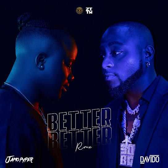 Jamopyper - Better Better (Remix) ft Davido (MP3)