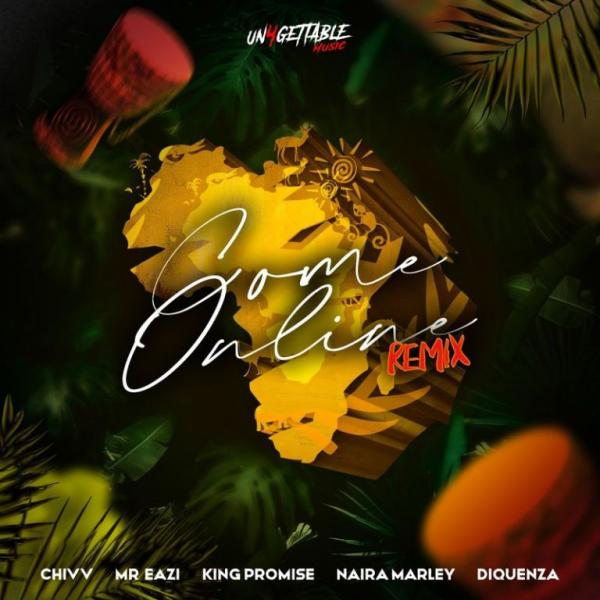 Chivv - Come Online (Remix) ft Mr Eazi, Naira Marley, Diquenza, King Promise